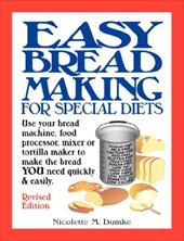 Easy Breadmaking for Special Diets: Use Your Bread Machine, Food Processor, Mixer, or Tortilla Maker to Make the Bread You Need Qu 7690080