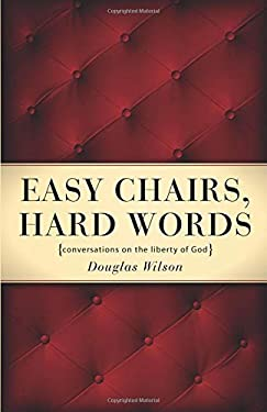 Easy Chairs, Hard Words: Conversations on the Liberty of God 9781885767301