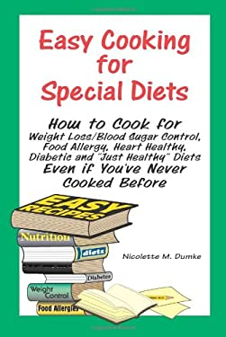 Easy Cooking for Special Diets: How to Cook for Weight Loss/Blood Sugar Control, Food Allergy, Heart Healthy, Diabetic, and