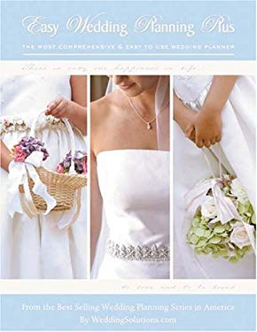 Easy Wedding Planning Plus: The Most Comprehensive and Easy to Use Wedding Planner 9781887169363