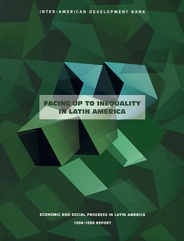 Economic and Social Progress in Latin America: 1998-99 Report: Facing Up to Inequality in Latin America 9781886938366