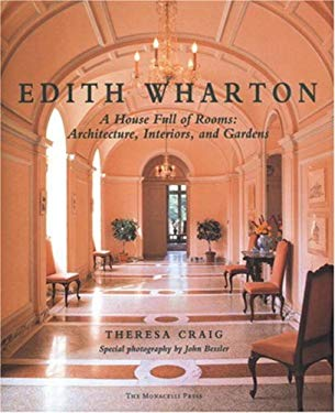 Edith Wharton: A House Full of Rooms: Architecture, Interiors, Gardens 9781885254429
