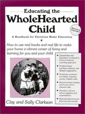 Educating the Wholehearted Child 9781888692006
