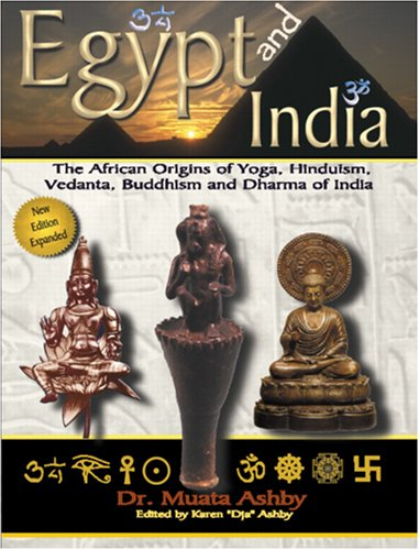 Egypt and India: Ancient Egyptian Religion and the Origins of Hinduism, Vedanta, Yoga, Buddhism and Dharma of India 9781884564574