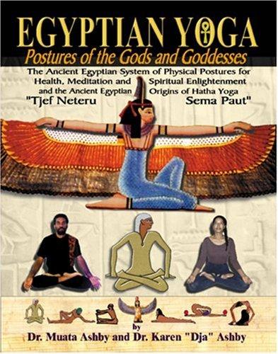 Egyptian Yoga Postures of the Gods and Goddesses 9781884564109