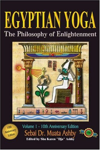 Egyptian Yoga Volume 1: The Philosophy of Enlightenment 9781884564017