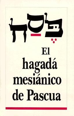 El Hagada Mesianico de Pascua 9781880226599