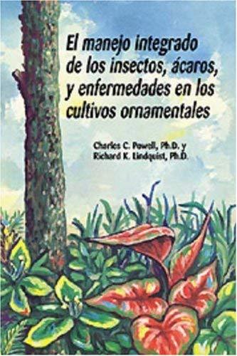 El Manejo Integrado de Los Insectos, Acaros, y Enfermedades En Los Cultivos Ornamentales 9781883052065