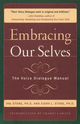 Embracing Ourselves: The Voice Dialogue Manual 9781882591060