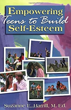 Empowering Teens to Build Self-Esteem 9781883648046