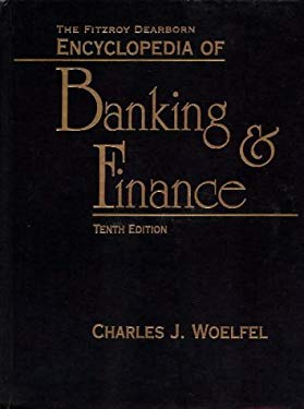 Encyclopedia of Banking and Finance 9781884964077
