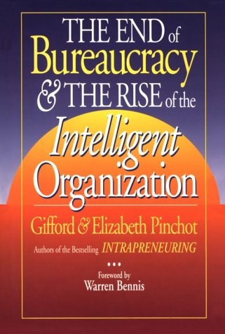 End of Bureaucracy and the Rise of the Intelligent Organization 9781881052340