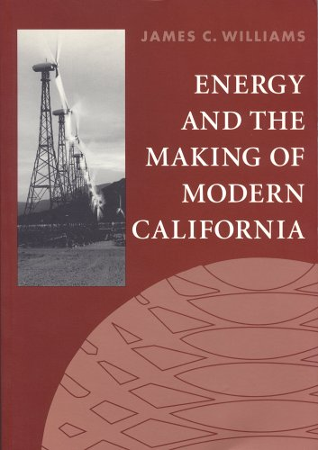 Energy and the Making of Modern California 9781884836169