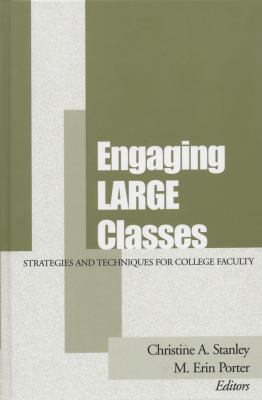 Engaging Large Classes: Strategies and Techniques for College Faculty 9781882982516
