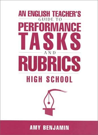 English Teacher's Guide to Perform. Tasks & Rubrics: High School 9781883001933