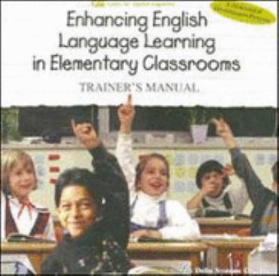 Enhancing English Language Learning in Elementary Classrooms 9781887744485