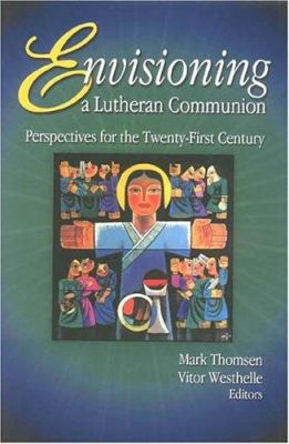 Envisioning a Lutheran Communion 9781886513297