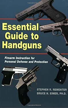 Essential Guide to Handguns: Firearm Instruction for Personal Defense and Protection [With Pamphelt] 9781889031651