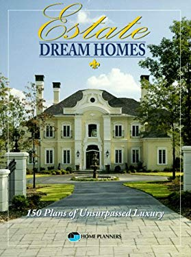 Estate Dream Homes: 150 Plans of Unsurpassed Luxury 9781881955443