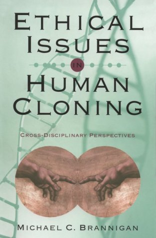 Ethical Issues in Human Cloning 9781889119113