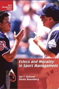 Ethics and Morality in Sport Management 9781885693464