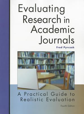 Evaluating Research in Academic Journals: A Practical Guide to Realistic Evaluation 9781884585784