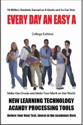Every Day an Easy a (College) 50 Million Students Earned an a Grade Today 9781885872982