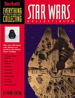 Everything You Need to Know about Collecting Star Wars Collectibles 9781887432566