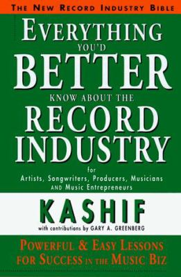 Everything You'd Better Know about the Record Industry 9781885726032
