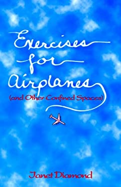 Exercises for Airplanes: And Other Confined Spaces 9781885064035
