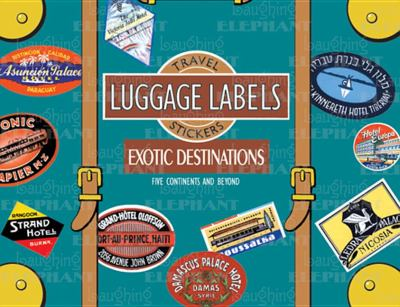 Exotic Destinations Luggage Labels: Travel Stickers 9781883211806