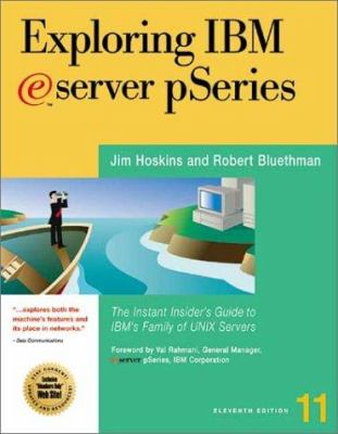 Exploring IBM Eserver Pseries: Become an Instant Insider on IBM's Family of Unix Servers 9781885068811