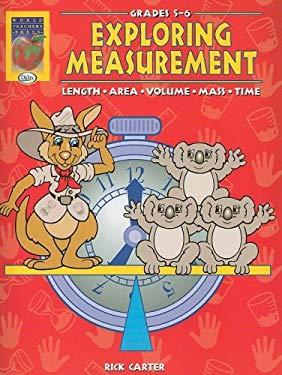 Exploring Measurement, Grades 5-6: Length, Area, Volume, Mass, Time 9781885111210