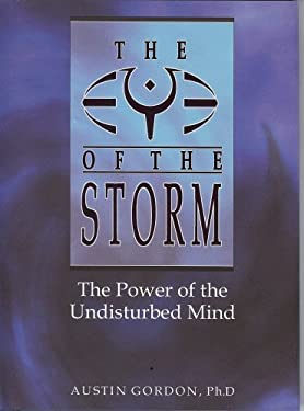 Eye of the Storm: The Power of the Undisturbed Mind 9781887089241