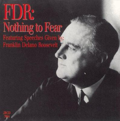 FDR: Nothing to Fear: Featuring Speeches Given 9781885959065