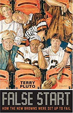 False Start: How the New Browns Were Set Up to Fail 9781886228887