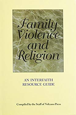Family Violence and Religion: An Interfaith Resource Guide 9781884244100