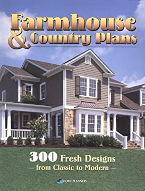 Farmhouse & Country Homes: 300 Fresh Designs from Classic to Modern 9781881955771
