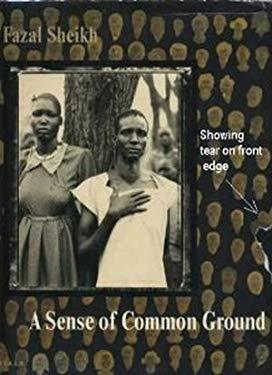 Fazal Sheikh, a Sense of a Common Ground 9781881616511