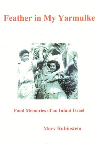 Feather in My Yarmulke: Fond Memories of an Infant Israel 9781887563802
