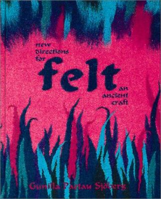 Felt: New Directions for an Ancient Craft 9781883010171