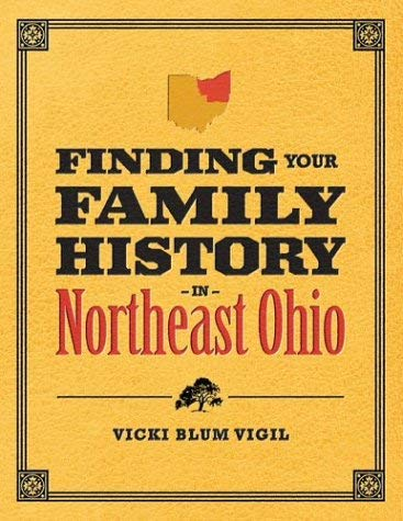 Finding Your Family History in Northeast Ohio 9781886228696