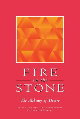 Fire in the Stone: The Alchemy of Soul Making 9781888602050