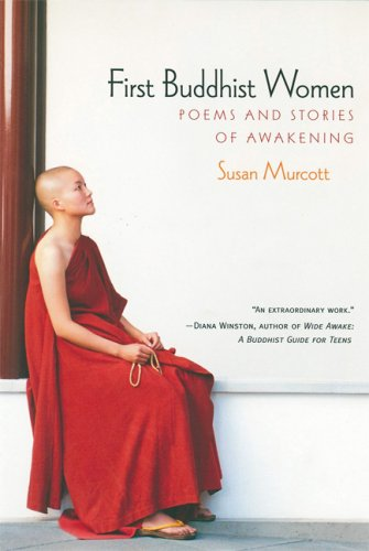 First Buddhist Women: Songs and Stories from the Therigatha