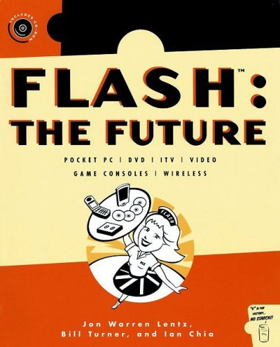 Flash: The Future: Pocket PC ] DVD ] Itv ] Video ] Game Consoles ] Wireless [With CDROM] 9781886411968