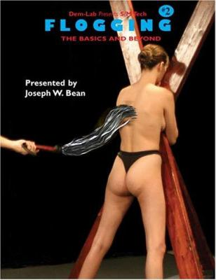 Flogging: The Basics and Beyond [With DVD] 9781887895026
