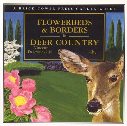 Flowerbeds and Borders in Deer Country: For the Home and Garden 9781883283292