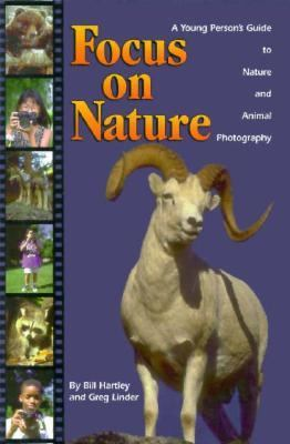 Focus on Nature: A Young Person's Guide to Nature and Animal Photography 9781883755065