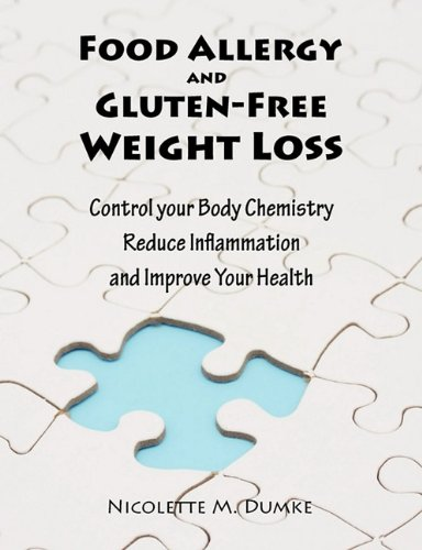 Food Allergy and Gluten-Free Weight Loss: Control Your Body Chemistry, Reduce Inflammation and Improve Your Health 9781887624190