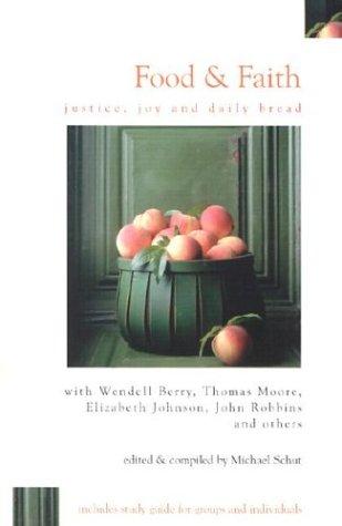Food & Faith: Justice, Joy and Daily Bread